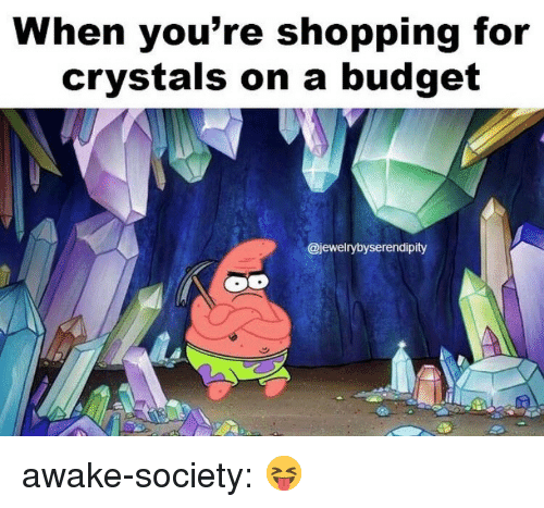 Shopping, Tumblr, and Blog: When you're shopping for  crystals on a budget  @jewelrybyserendipity awake-society: 😝