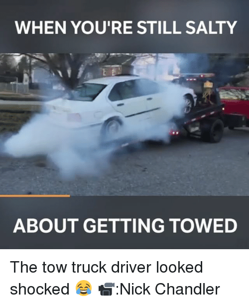 Search Tow Memes on me.me Youre Salty