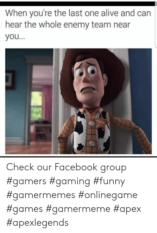 Alive, Facebook, and Funny: When you're the last one alive and can  hear the whole enemy team near  you... Check our Facebook group #gamers #gaming #funny #gamermemes #onlinegame #games #gamermeme #apex #apexlegends