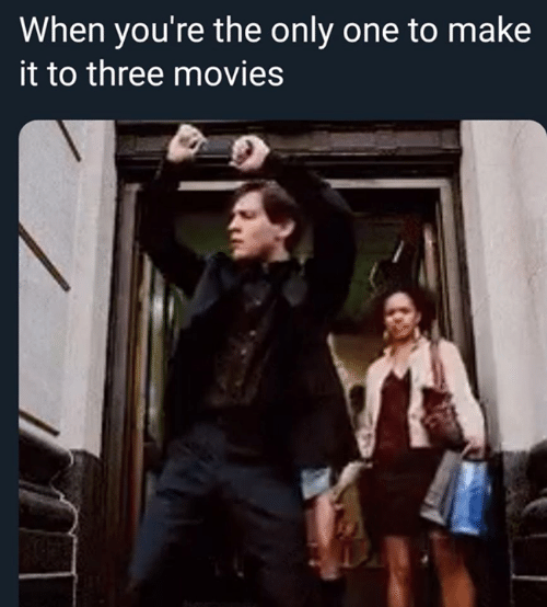 Memes, Movies, and Only One: When you're the only one to make  it to three movies