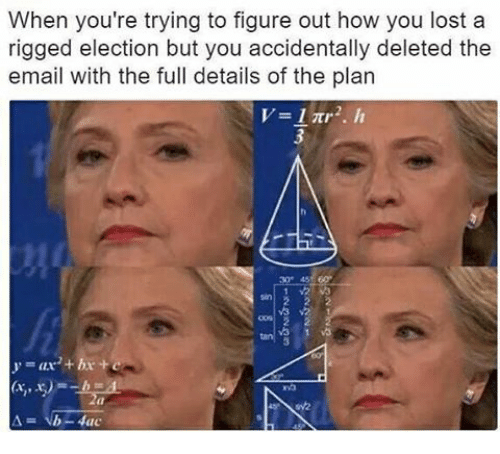 Funny, Plan B, and Lost: When you're trying to figure out how you lost a  rigged election but you accidentally deleted the  email with the full details of the plan  b -Aac