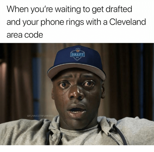 Nfl, Phone, and Cleveland: When you're waiting to get drafted  and your phone rings with a Cleveland  area code  DRAFT  @FUNNIESTNFLMEM