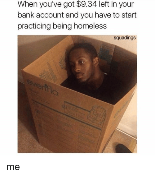 When You Check Your Bank Account Balance Andit Says 003you Broke Meme Creator Funny When You Check Your Bank Account Balance And It Funny Meme On Awwmemes Com