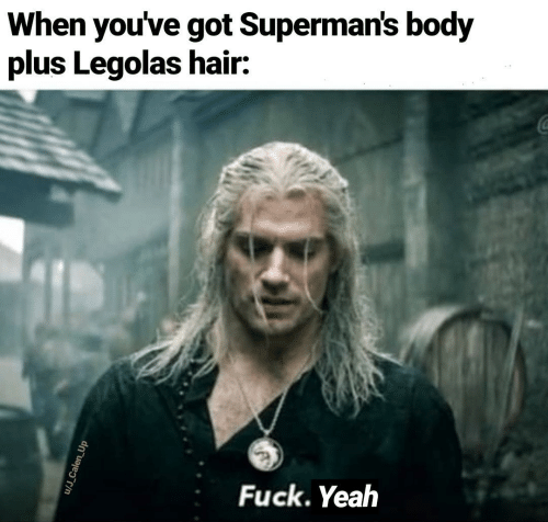 J: When you've got Superman's body  plus Legolas hair:  Fuck. Yeah  u/J_Calen_Up
