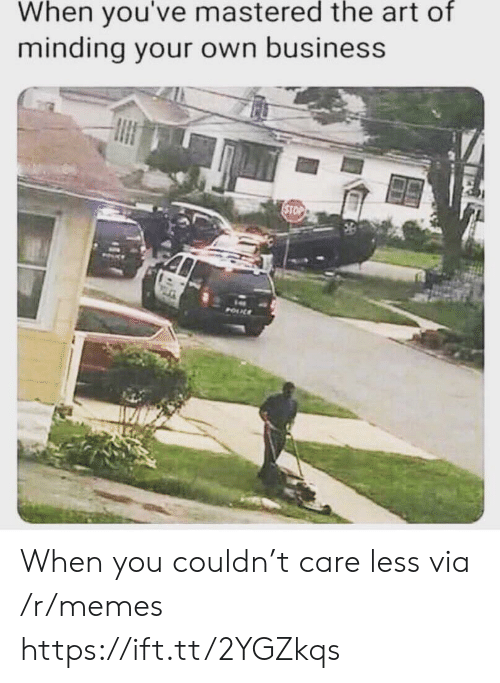 Minding: When you've mastered the art of  minding your own business  STOP  POUL When you couldn't care less via /r/memes https://ift.tt/2YGZkqs