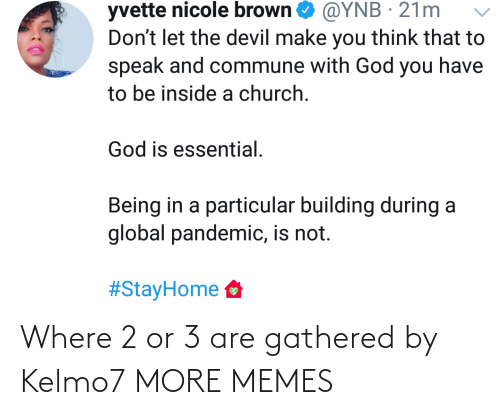 Where: Where 2 or 3 are gathered by Kelmo7 MORE MEMES