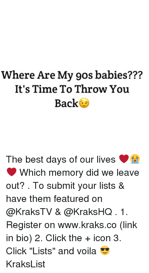 """Click, Memes, and Best: Where Are My 9os babies???  It's Time To Throw You  Back The best days of our lives ❤️😭❤️ Which memory did we leave out? . To submit your lists & have them featured on @KraksTV & @KraksHQ . 1. Register on www.kraks.co (link in bio) 2. Click the + icon 3. Click """"Lists"""" and voila 😎 KraksList"""