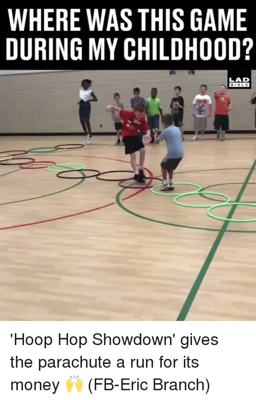 Memes, Money, and Run: WHERE WAS THIS GAME  DURING MY CHILDH00D?  LAD  BIBLE 'Hoop Hop Showdown' gives the parachute a run for its money 🙌 (FB-Eric Branch)