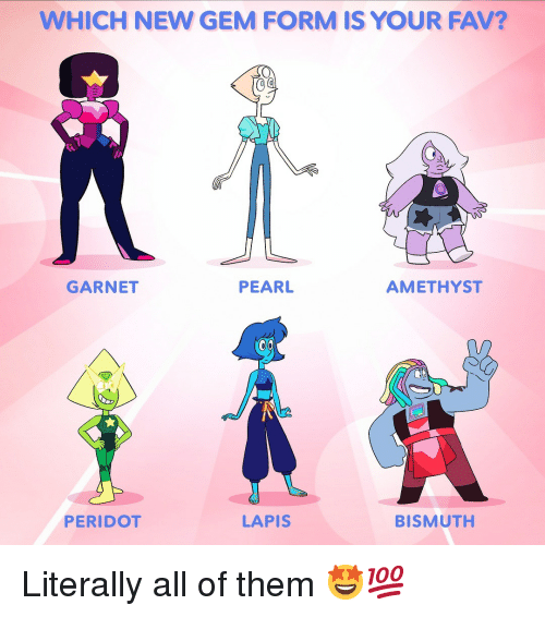 Amethyst: WHICH NEW GEM FORM IS YOUR FAV?  GARNET  PEARL  AMETHYST  PERIDOT  LAPIS  BISMUTH Literally all of them 🤩💯
