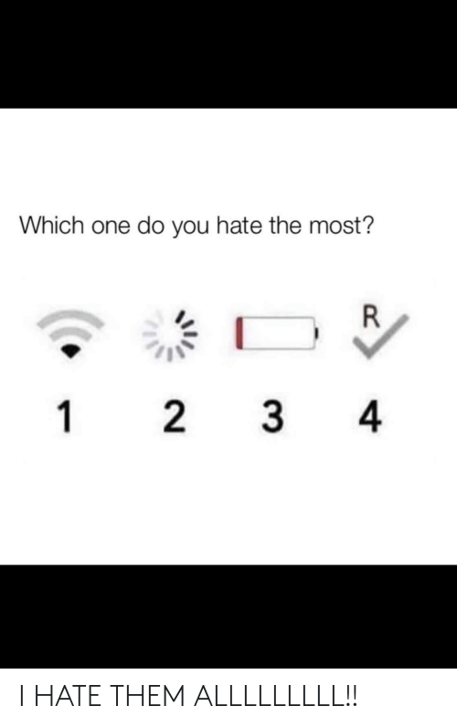 One, Them, and You: Which one do you hate the most?  R  1 2 3 4 I HATE THEM ALLLLLLLLL!!