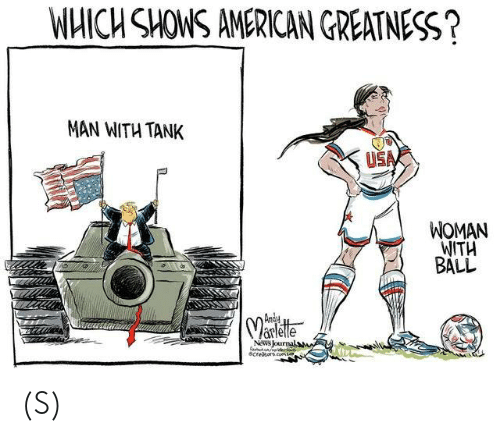 News, American, and Usa: WHICH SHOWS AMERICAN GREATNESS?  MAN WITH TANK  USA  WOMAN  WITH  BALL  Andy  Varletle  News Journals  ecrekors comen (S)