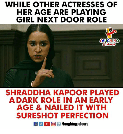 Girl, Indianpeoplefacebook, and Her: WHILE OTHER ACTRESSES OF  HER AGE ARE PLAYING  GIRL NEXT DOOR ROLE  LAUGHING  Colo  SHRADDHA KAPOOR PLAYED  A DARK ROLE IN AN EARLY  AGE & NAILED IT WITH  SURESHOT PERFECTION  R 2 0回GO /laughingcolours