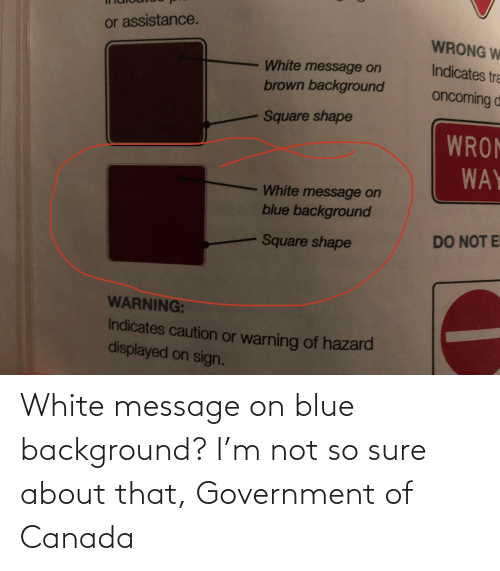 About That: White message on blue background? I'm not so sure about that, Government of Canada