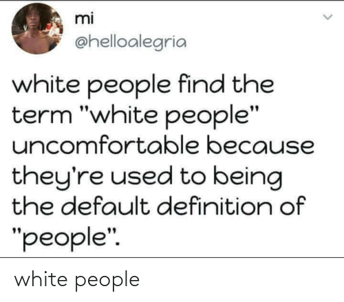 White People: white people