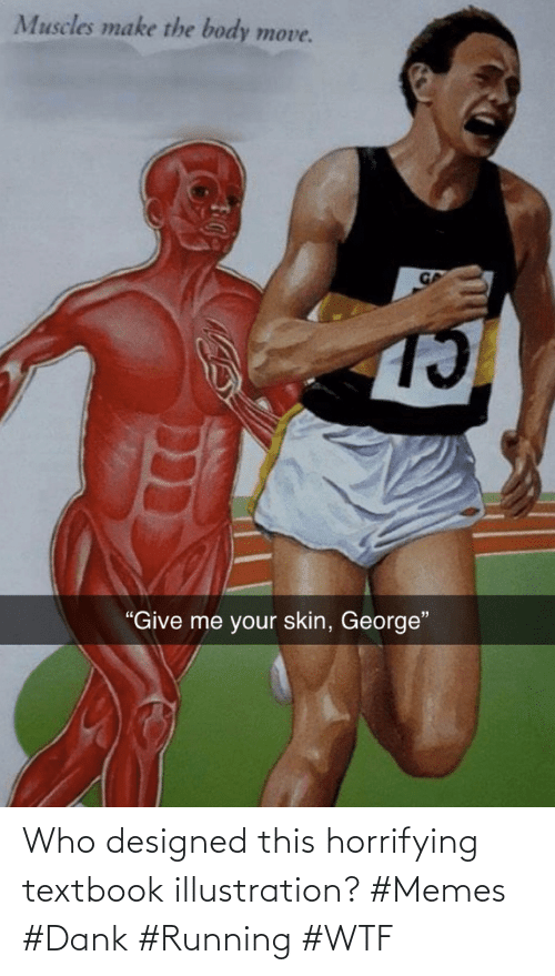 Running: Who designed this horrifying textbook illustration? #Memes #Dank #Running #WTF