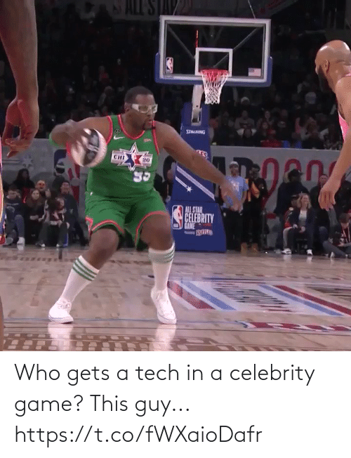 this guy: Who gets a tech in a celebrity game?  This guy... https://t.co/fWXaioDafr