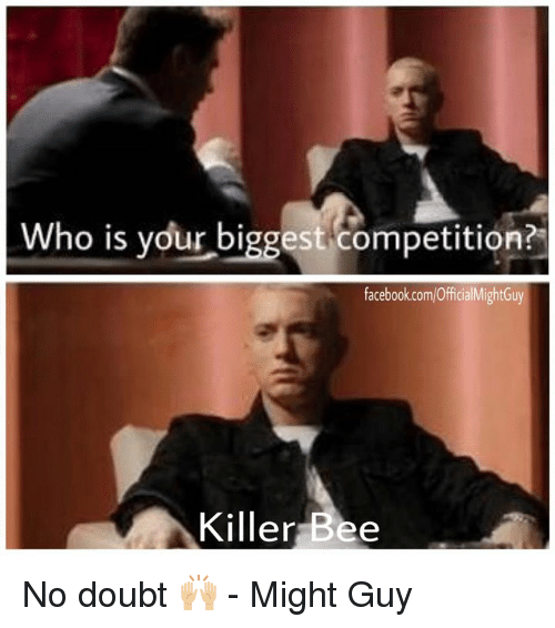 Facebook, Memes, and facebook.com: Who is your biggest competition?  facebook.com/OfficialMightGuy  Killer Bee No doubt 🙌🏼  - Might Guy