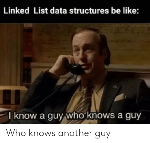 another: Who knows another guy