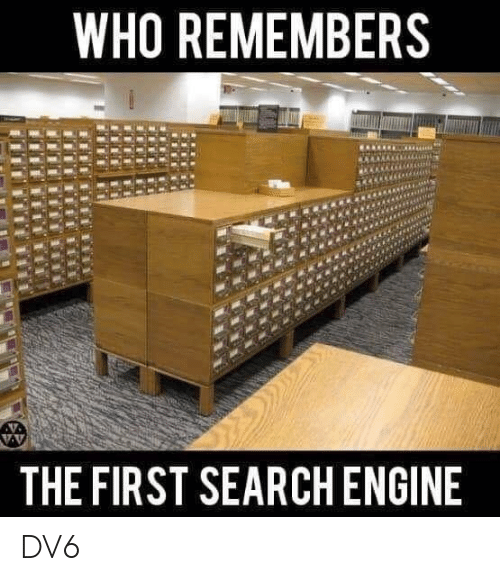 Memes, Search, and 🤖: WHO REMEMBERS  THE FIRST SEARCH ENGINE DV6