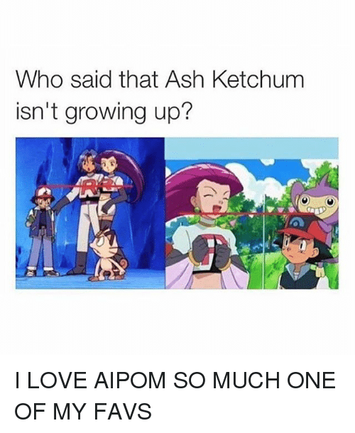 Ash, Growing Up, and Love: Who said that Ash Ketchum  isn't growing up? I LOVE AIPOM SO MUCH ONE OF MY FAVS
