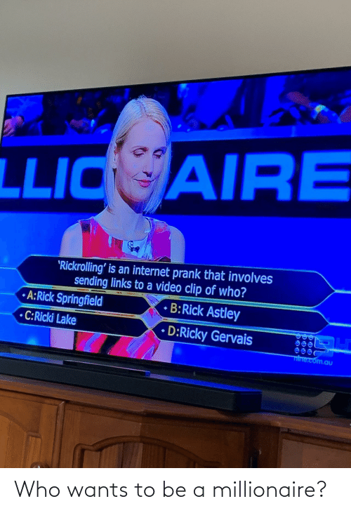 Wants: Who wants to be a millionaire?