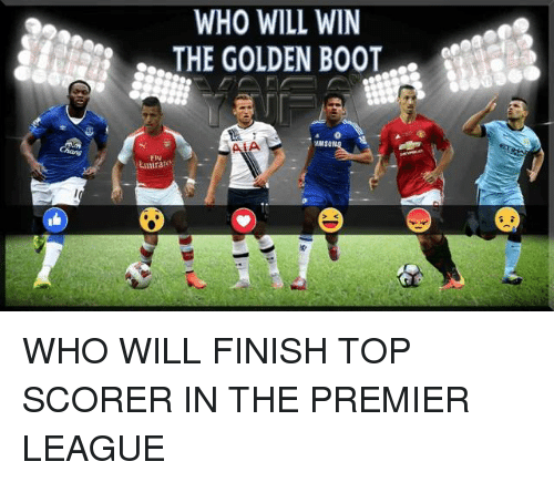 premiere league: WHO WILL WIN  THE GOLDEN BOOT  FIN WHO WILL FINISH TOP SCORER IN THE PREMIER LEAGUE