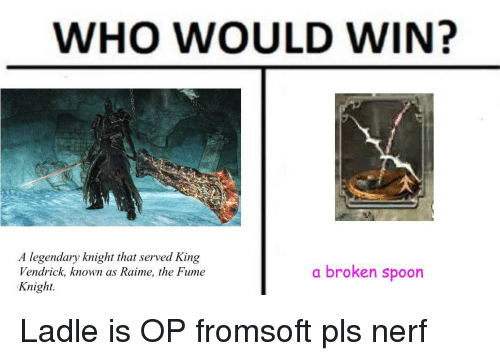 Who Would Win A Legendary Knight That Served King A Broken Spoon