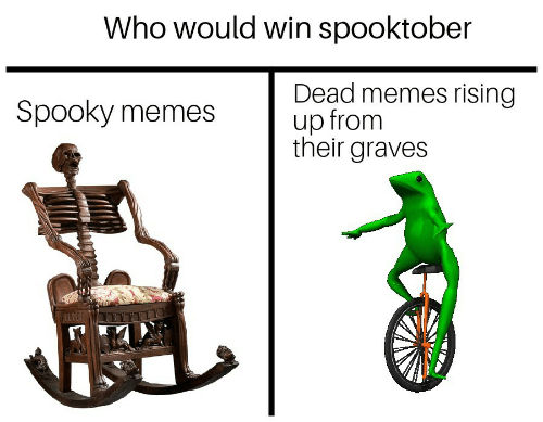graves: Who would win spooktober  Dead memes rising  up from  their graves  Spooky memes