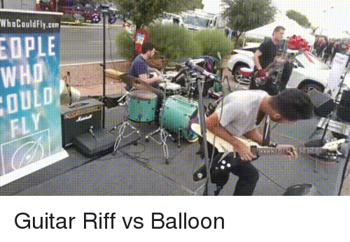 Girl, Guitar, and Her: WhoCouldFly.cam=wma.-  OPLE  WHO  FL Guitar Riff vs Balloon