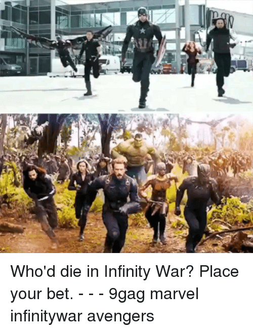 9gag, Memes, and Avengers: Who'd die in Infinity War? Place your bet. - - - 9gag marvel infinitywar avengers