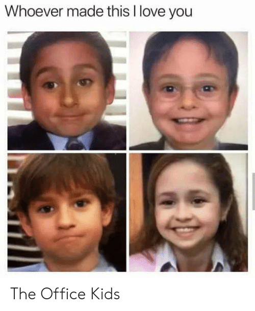 Love, The Office, and I Love You: Whoever made this I love you The Office Kids