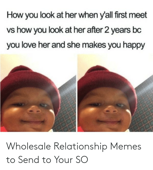 send: Wholesale Relationship Memes to Send to Your SO