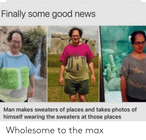 Max: Wholesome to the max