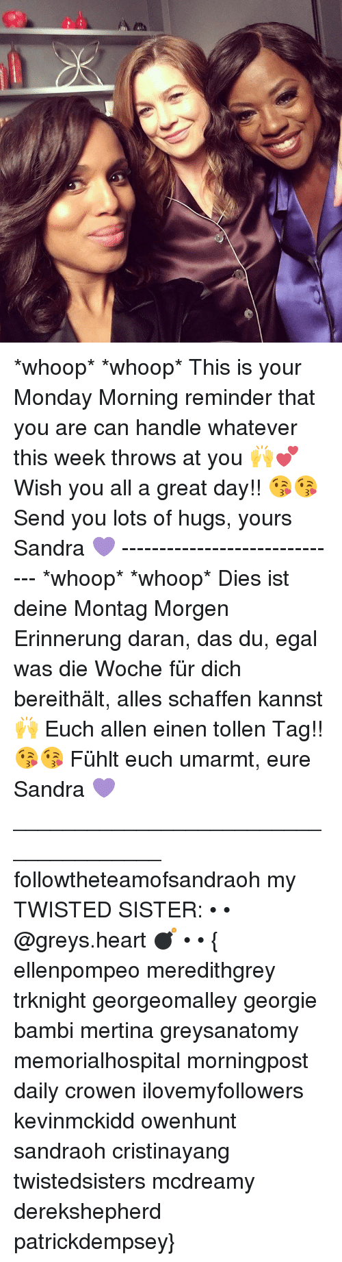 Bambi, Memes, and Grey: *whoop* *whoop* This is your Monday Morning reminder that you are can handle whatever this week throws at you 🙌💕 Wish you all a great day!! 😘😘 Send you lots of hugs, yours Sandra 💜 ------------------------------ *whoop* *whoop* Dies ist deine Montag Morgen Erinnerung daran, das du, egal was die Woche für dich bereithält, alles schaffen kannst 🙌 Euch allen einen tollen Tag!! 😘😘 Fühlt euch umarmt, eure Sandra 💜 _____________________________________ followtheteamofsandraoh my TWISTED SISTER: • • @greys.heart 💣 • • { ellenpompeo meredithgrey trknight georgeomalley georgie bambi mertina greysanatomy memorialhospital morningpost daily crowen ilovemyfollowers kevinmckidd owenhunt sandraoh cristinayang twistedsisters mcdreamy derekshepherd patrickdempsey}