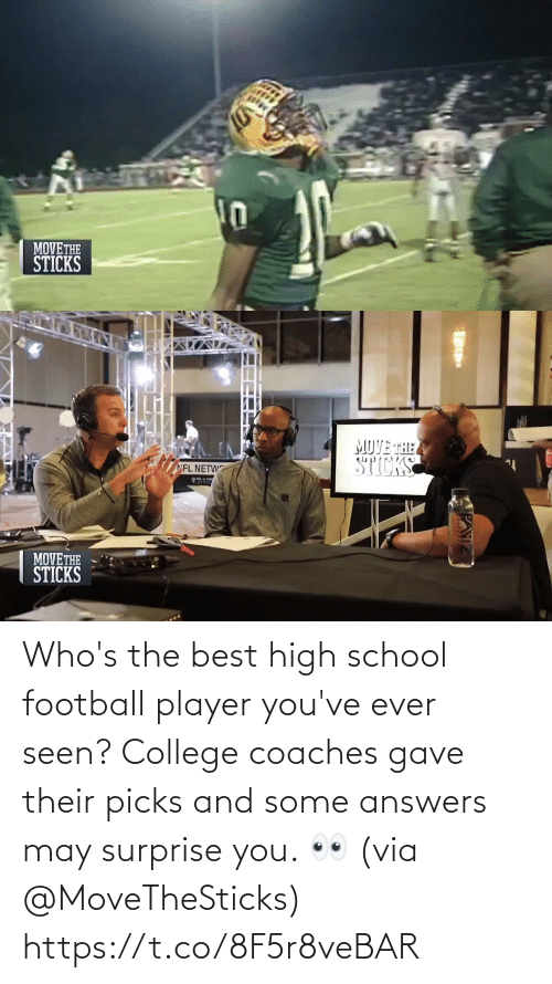 may: Who's the best high school football player you've ever seen?  College coaches gave their picks and some answers may surprise you. 👀 (via @MoveTheSticks) https://t.co/8F5r8veBAR