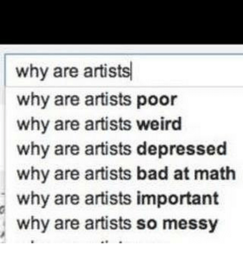 Bad, Dank, and Weird: why are artists  why are artists poor  why are artists weird  why are artists depressed  why are artists bad at math  why are artists important  why are artists so messy