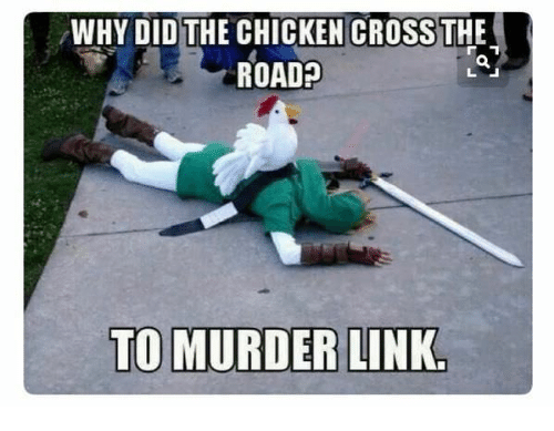 Chicken, Cross, and Link: WHY DID THE CHICKEN CROSS THE  ROAD?  TO MURDER LINK