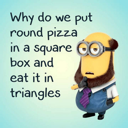 Memes, Pizza, and Square: Why do we put  round pizza  in a square CO  box and  eat it in  triangles