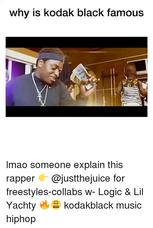 Lil Yachty: why is kodak black famous lmao someone explain this rapper 👉 @justthejuice for freestyles-collabs w- Logic & Lil Yachty 🔥😩 kodakblack music hiphop