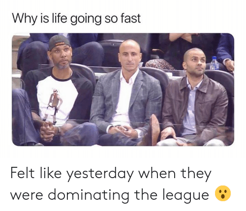 Life, Nba, and The League: Why is life going so fast Felt like yesterday when they were dominating the league 😮