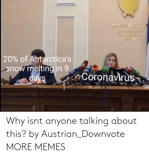 Isnt: Why isnt anyone talking about this? by Austrian_Downvote MORE MEMES