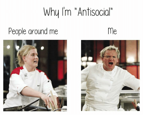 antisocial people: Why m Antisocial  People around me  me