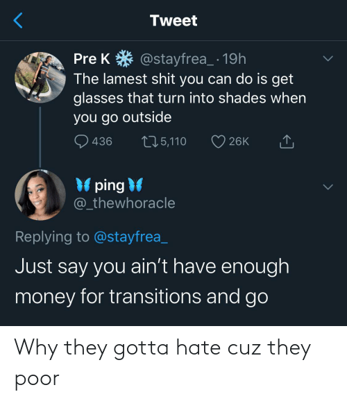 Why, They, and Hate: Why they gotta hate cuz they poor