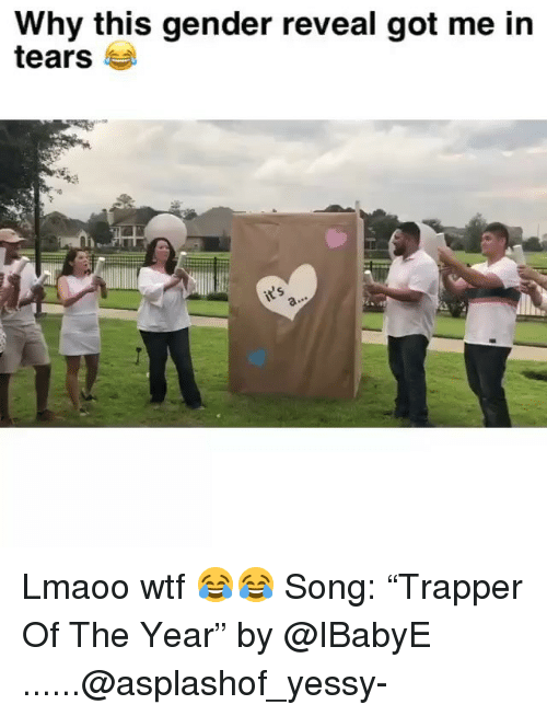 """Funny, Wtf, and Got: Why this gender reveal got me in  tears Lmaoo wtf 😂😂 Song: """"Trapper Of The Year"""" by @IBabyE ......@asplashof_yessy-"""