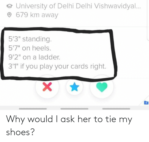 shoes: Why would I ask her to tie my shoes?