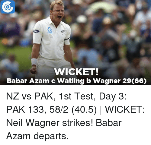 Memes, 🤖, and Departed: WICKET!  Babar Azam c Watllng b Wagner 29C66) NZ vs PAK, 1st Test, Day 3: PAK 133, 58/2 (40.5) | WICKET: Neil Wagner strikes! Babar Azam departs.