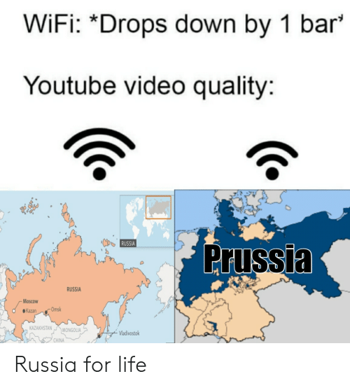 """Funny, Life, and youtube.com: WiFi: """"Drops down by 1 bar  Youtube video quality:  RUSSIA  Prussia  RUSSIA  Moscow  Omsk  Кazan  KAZAKHSTAN  MONGOLIA  Vladivostok  CHINA Russia for life"""