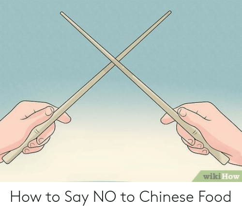 Chinese Food, Food, and Chinese: wiki How How to Say NO to Chinese Food