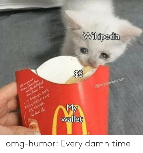 Omg, Tumblr, and Wikipedia: Wikipedia  $3  @mrjapaneseman  My  wallet omg-humor:  Every damn time