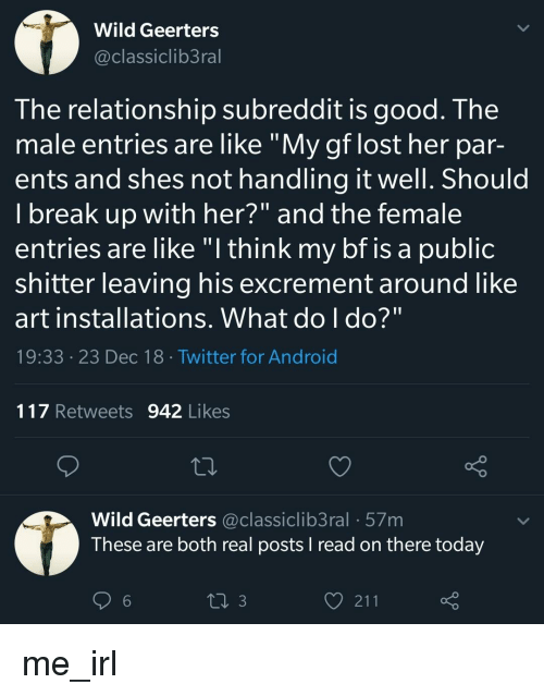 Wild Geerters the Relationship Subreddit Is Good the Male